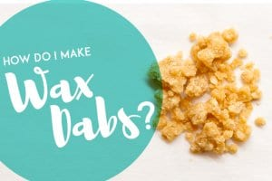 How to make Wax Dabs