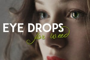 Best Eye Drops For Weed