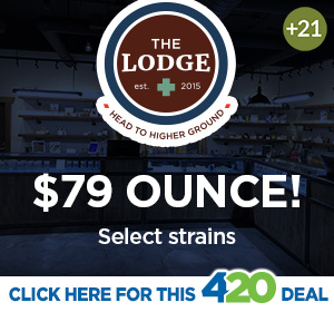 The Lodge 4/20 Hot Deal