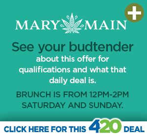 Mary and Main 4/20 Hot Deal