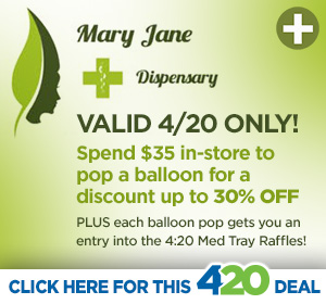 Mary Jane 4/20 Hot Deal