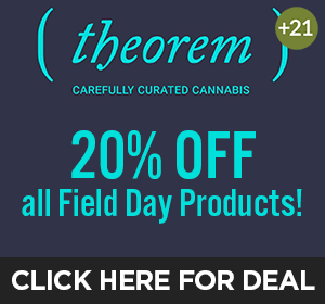 Theorem Cannabis - 20% off field day products Top Deal