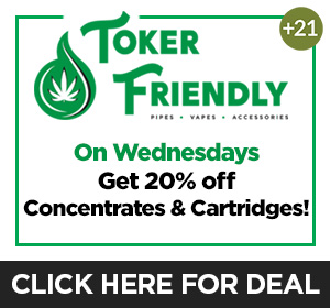 Toker Friendly - Wednesday Deal  Top Deal
