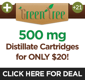 Green Tree 500 mg cartridge $20 Top Deal