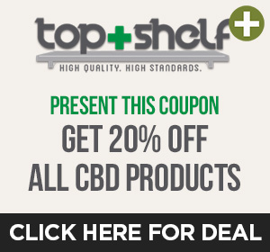 Top Shelf Dispensary - 20% off CBD Top Deal